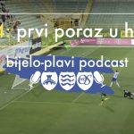 Bijelo-plavi podcast #64: Poraz u Puli